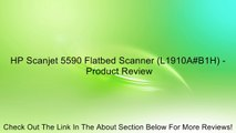 HP Scanjet 5590 Flatbed Scanner (L1910A#B1H) - Review