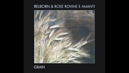 Belborn & Rose Rovine E Amanti -Terra, Pioggia E Fuoco
