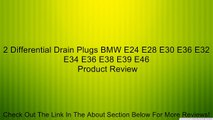 2 Differential Drain Plugs BMW E24 E28 E30 E36 E32 E34 E36 E38 E39 E46 Review