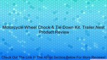 Motorcycle Wheel Chock & Tie Down Kit. Trailer,Nest Review