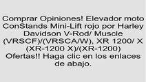 Elevador moto ConStands Mini-Lift rojo por Harley Davidson V-Rod/ Muscle (VRSCF)/(VRSCA/W), XR 1200/ X (XR-1200 X)/(XR-1200) opiniones