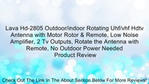 Lava Hd-2805 Outdoor/indoor Rotating Uhf/vhf Hdtv Antenna with Motor Rotor & Remote, Low Noise Amplifier, 2 Tv Outputs, Rotate the Antenna with Remote, No Outdoor Power Needed Review