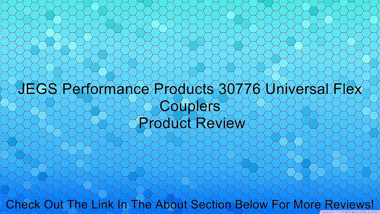 JEGS Performance Products 30776 Universal Flex Couplers Review
