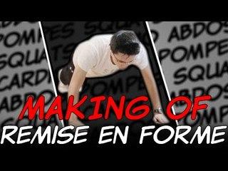 Making of REMISE EN FORME