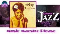 Abbey Lincoln - Music Maestro Please (HD) Officiel Seniors Jazz