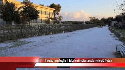 Il meteo non sbaglia, il Salento si imbianca nella notte più fredda - Attualità Leccenews24 -