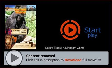 Download Nature Tracks A Kingdom Come Movie Online Full
