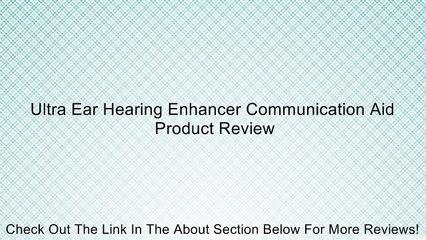 Ultra Ear Hearing Enhancer Communication Aid Review