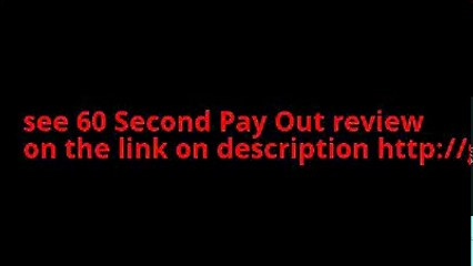 All about 60 Second Pay Out System, full review