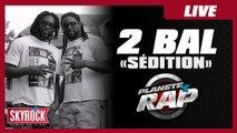 """2 Bal 2 Neg """"Sédition"""" en live dans Planète Rap"""
