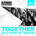 Armin van Buuren - Together (In a State of Trance) [A State of Trance Festival Anthem] Full Album