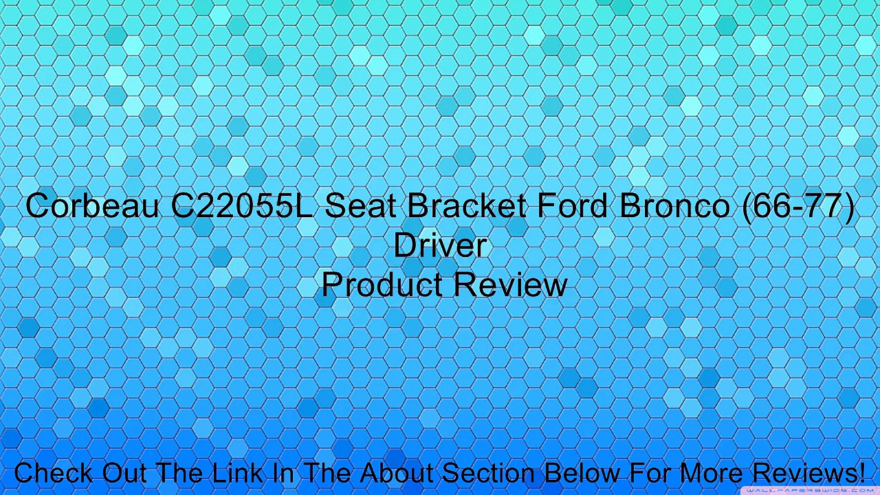 Corbeau C22055L Seat Bracket Ford Bronco (66-77) Driver Review