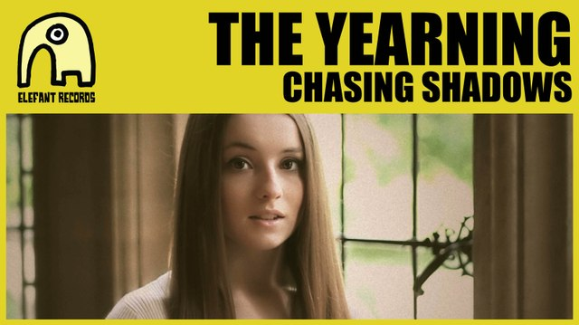 THE YEARNING - Chasing Shadows