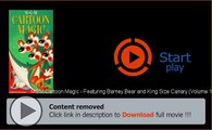MGM Cartoon Magic - Featuring Barney Bear and King Size Canary (Volume 1) Movie Download Free