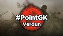 Verdun - Point GK : Verdun, la Guerre des Tranchées
