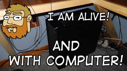 I Am Alive and With Computer