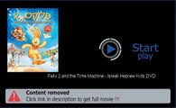 Download Felix 2 and the Time Machine - Isreali Hebrew Kids DVD Movie Online Full