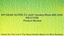EPI REAR OUTER CV Joint Yamaha Rhino 660 2005 WE271038 Review