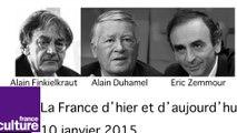 Zemmour Duhamel Finkielkraut. La France d'hier et d'aujourd'hui. 10 janvier 2015