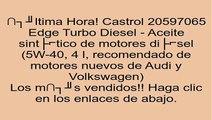 Castrol 20597065 Edge Turbo Diesel - Aceite sintético de motores diésel (5W-40, 4 l, recomendado de motores nuevos de Audi y Volkswagen) opiniones