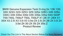 BMW Genuine Expansion Tank O-ring for 128i 135i 320i 323Ci 323i 325Ci 325i 325xi 328Ci 328i 328xi 330Ci 330i 330xi 335d 335i 335is 335xi 540i 540iP 740i 740iL 740iLP 750iL 750iLP X1 28i X1 28iX X1 35iX X3 2.5i X3 3.0i X3 3.0si Z4 2.5i Z4 28i Z4 3.0i Z4 3.