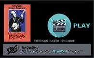 Download Earl Scruggs: Bluegrass Banjo Legend Movie Online