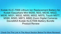 Kodak KLIC-7006 Lithium Ion Replacement Battery for Kodak Easyshare Mini M200, M23, MD30, M522, M530, M531, M532, M550, M552, M575, Touch M577, M580, M583, M873, M883 Zoom Digital Cameras DavisMAX Kodak KLIC7006 Battery Bundle Review