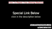 A Review for How To Repair Your Sewing Machine (2014 honest review)