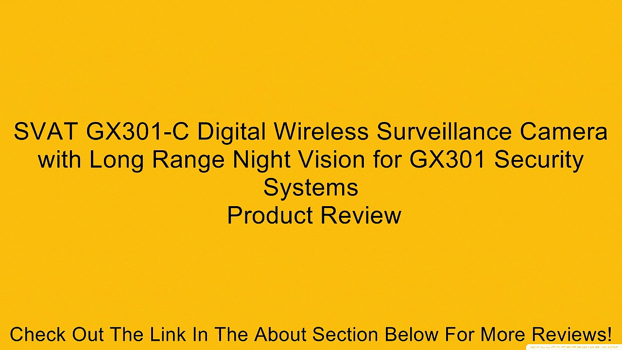 SVAT GX301-C Digital Wireless Surveillance Camera with Long Range Night Vision for GX301 Security Systems Review