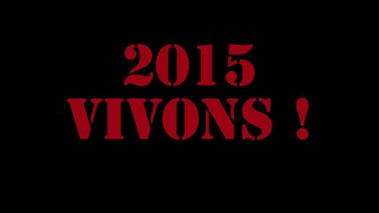 2015 VIVONS !!!