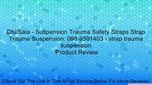 Dbi Sala - Suspension Trauma Safety Straps Strap Trauma Suspension  098-9501403 - strap trauma suspension Review