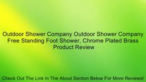 Outdoor Shower Company Outdoor Shower Company Free Standing Foot Shower, Chrome Plated Brass Review
