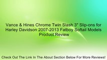 "Vance & Hines Chrome Twin Slash 3"" Slip-ons for Harley Davidson 2007-2013 Fatboy Softail Models Review"