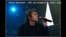 Pierre Bachelet - Elle est d'ailleurs - Piano Solo (Adaptation Pascal Mencarelli)