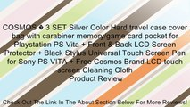 COSMOS � 3 SET Silver Color Hard travel case cover bag with carabiner memory/game card pocket for Playstation PS Vita + Front & Back LCD Screen Protector + Black Stylus Universal Touch Screen Pen for Sony PS VITA + Free Cosmos Brand LCD touch screen Clean
