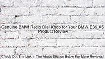 Genuine BMW Radio Dial Knob for Your BMW E39 X5 Review