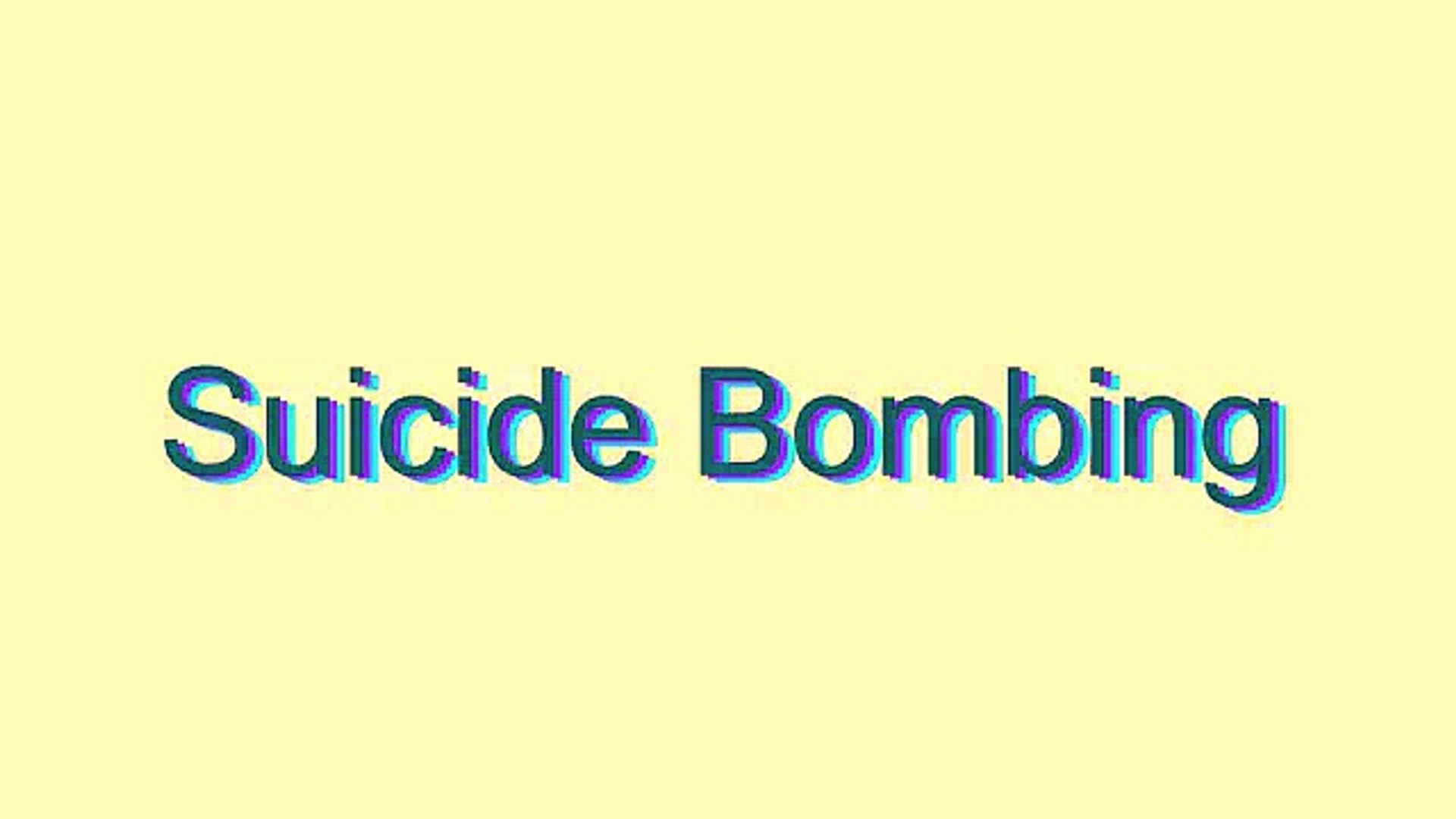 How to Pronounce Suicide Bombing
