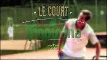 CLM BBDO pour Tropicana - jus de fruits Tropicana Fraîcheur, «Le court Tropicana» - mai 2014 - épisode 2