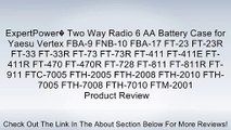ExpertPower� Two Way Radio 6 AA Battery Case for Yaesu Vertex FBA-9 FNB-10 FBA-17 FT-23 FT-23R FT-33 FT-33R FT-73 FT-73R FT-411 FT-411E FT-411R FT-470 FT-470R FT-728 FT-811 FT-811R FT-911 FTC-7005 FTH-2005 FTH-2008 FTH-2010 FTH-7005 FTH-7008 FTH-7010 FTM-