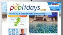 """Poplidays - location de vacances Poplidays.com, """"La location de vacances garantie par des pros"""" - février 2013"""