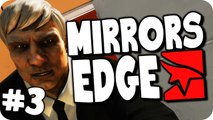 Mirrors Edge | Episode 3 | Just Keep Running!! (Let's Play/Walkthough)