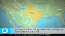 Hearing on States' Suit Against Obama Immigration Plan to Begin in U.S. Court
