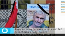 Algerian Army Believes Found Executed Frenchman's Body: Source