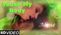 'Touch My Body' HD Full Video Song Alone (2015) Official   Bipasha Basu, Karan Singh Grover   Latest & New Songs 2015