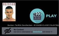 Download Beckham - The REAL David Beckham  - BY GOLDEN CLASSIC COLLECTIBLES Film Online