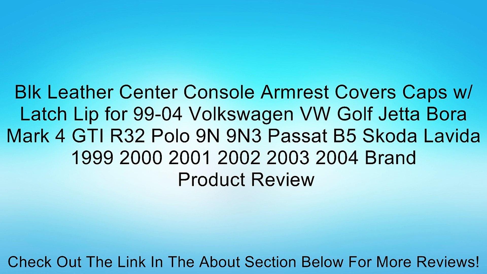 Blk Leather Center Console Armrest Covers Caps w/ Latch Lip for 99-04  Volkswagen VW Golf Jetta Bora Mark 4 GTI R32 Polo 9N 9N3 Passat B5 Skoda  Lavida 1999 2000 2001 2002 2003 2004 Brand Review