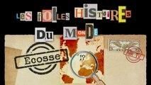 ECOSSE -EP 36 - FOLLES HISTOIRES DU MONDE