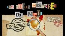 COLOMBIE -EP 35 - FOLLES HISTOIRES DU MONDE