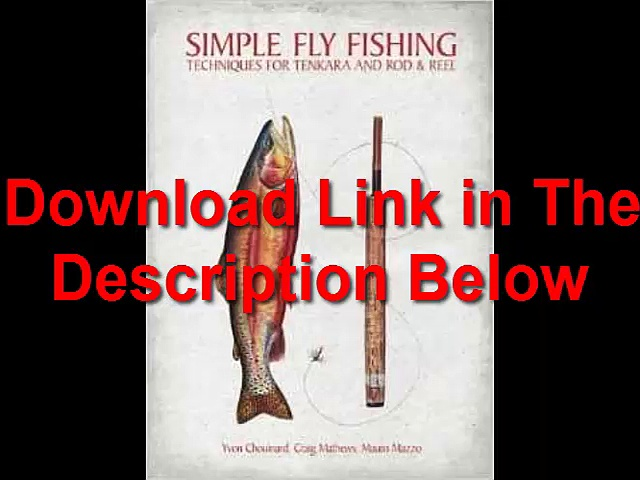 Simple Fly Fishing Techniques for Tenkara and Rod and Reel by Yvon Chouinard Ebook (PDF) Free Download