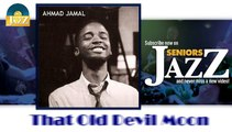 Ahmad Jamal - That Old Devil Moon (HD) Officiel Seniors Jazz